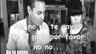 Antho Mattei ft Rodrigo Tapari (ex de Ráfaga) - No Te Vayas