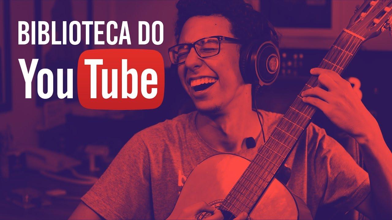 Músicas Grátis Como Usar A Biblioteca De áudio Do Youtube Youtube