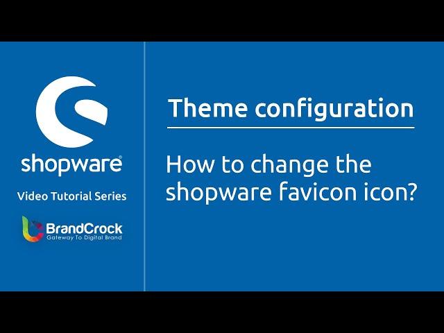 Shopware tutorials: How to change the Shopware favicon icon ?