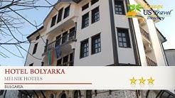 Hotel Bolyarka - Melnik Hotels, Bulgaria