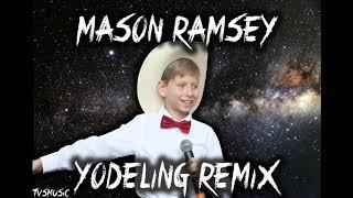Mason Ramsey - Yodeling Remix