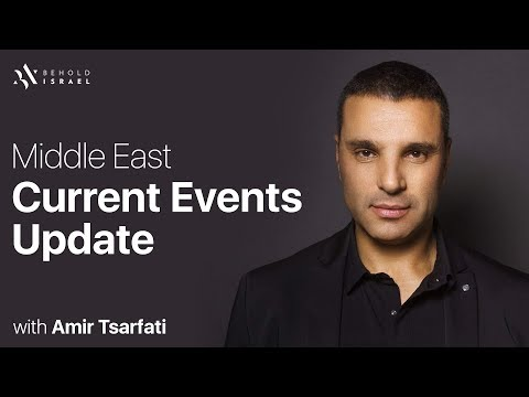 Middle East Current Events Update, May 25, 2018.