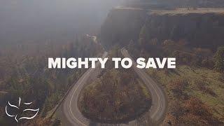 Mighty To Save | Maranatha! Music (Lyric Video)