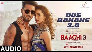 Dus Bahane 2.0 Full Song - Baaghi 3 | Tiger Shroff | Dus Bahane Karke Le Gaye Dil | Audio | 2020