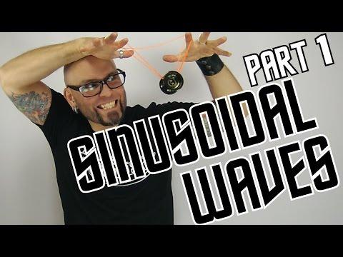 Sinusoidal Waves - Wave-forms - Yo-yo - Part 1