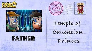 [~Father Atlantis~] #8 Temple of Caucasian Princes - Diggy