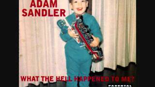 Watch Adam Sandler What The Hell Happened To Me video