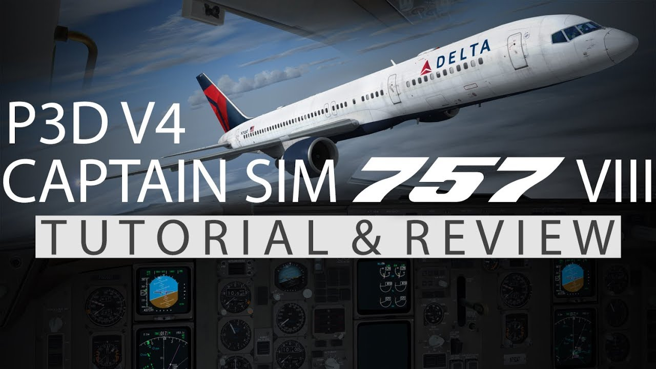 [P3D V4 1] Captain Sim 757-200 III REVIEW & TUTORIAL (Startup, Engine  Start, Takeoff, Autopilot)