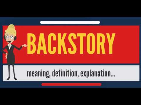 What is BACKSTORY? What does BACKSTORY mean? BACKSTORY meaning, definition & explanation