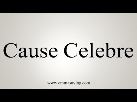 How To Pronounce Cause Celebre