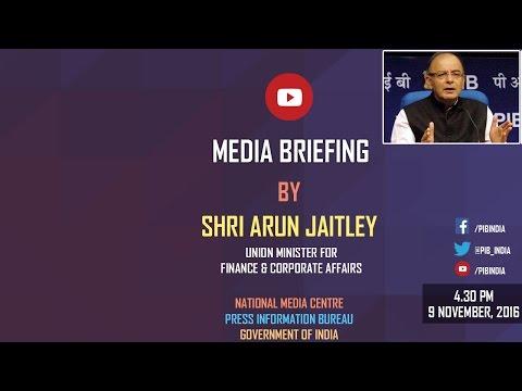 Media Briefing by Union Finance Minister Shri Arun Jaitley
