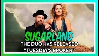 Sugarland Release 'Tuesday's Broken' From Upcoming 'Bigger' Album
