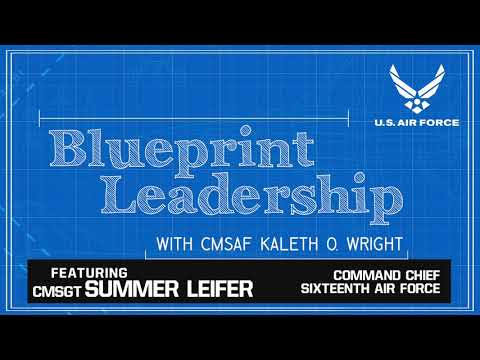 CMSAF Blueprint Leadership - Ep 07 feat. CMSgt Summer Leifer