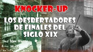 KNOCKER UP: LOS DESPERTADORES DEL SIGLO XIX