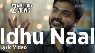 Download Hindi Video Songs - Idhu Naal - Lyric Video | Achcham Yenbadhu Madamaiyada | A R Rahman | Lyric Video