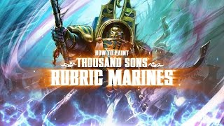 How To Paint Thousand Sons Rubric Marines.