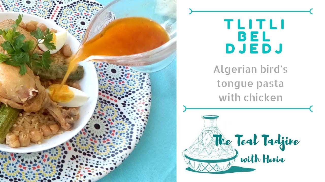 Tlitli bel Djedj | Algerian Bird\'s Tongue Pasta with Chicken, Langue ...