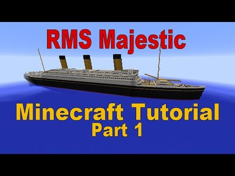 RMS Majestic, Minecraft Tutorial part 1