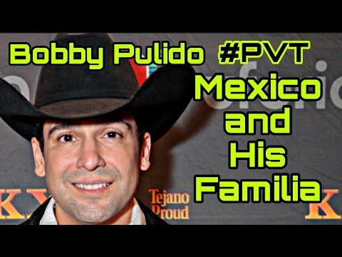 Bobby Pulido 5 Mexico and his Familia PVT