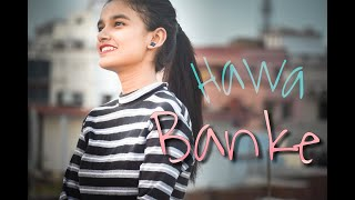 Hawa Banke || Female Cover || Diksha || Darshan Raval || Diksheart