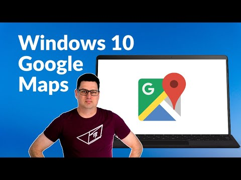 How to get the GOOGLE MAPS app on Windows 10!