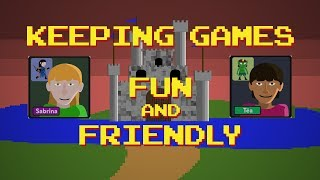 Keeping Games Fun and Friendly