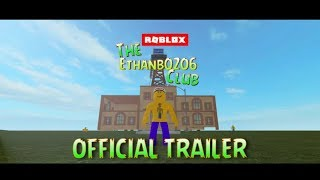 The Ethanb0206 Club - Official Trailer [ROBLOX]
