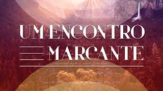 Um Encontro Marcante - Pr. José João Mesquita.