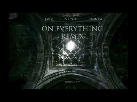 Jay Z Feat. 50 Cent & Eminem - On Everything Remix (NEW 2017)