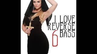 I Love Reverse Bass 6