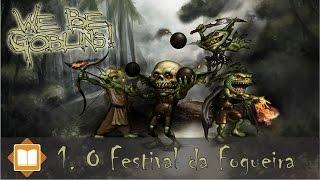 We Be Goblins! - Parte 1: O Festival da Fogueira (Pathfinder RPG)