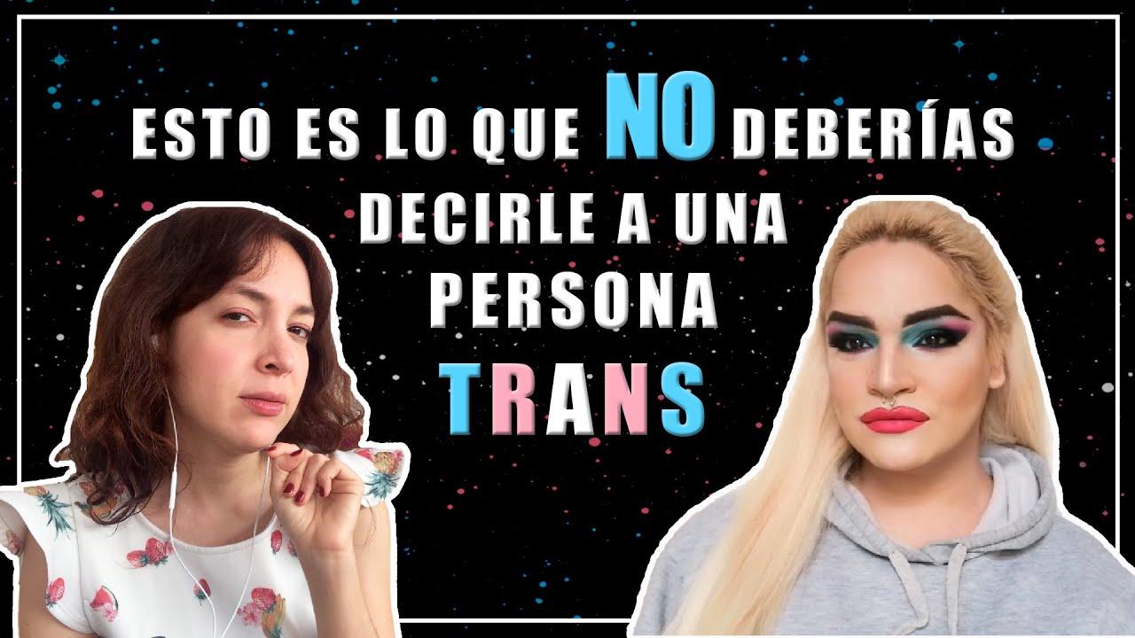 Nunca le digas esto a una persona trans - Las Igualadas