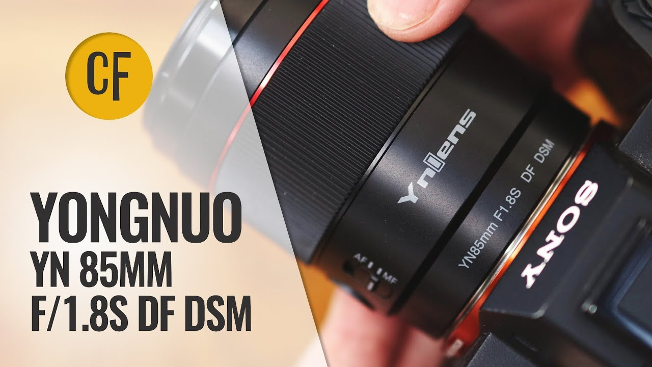 Yongnuo YN 85mm f/1.8 S DA DSM lens review with samples (Full-frame & APS-C)