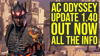 Assassin's Creed Odyssey Update 1.40 OUT NOW - Everything You Need To Know (AC Odyssey 1.40)