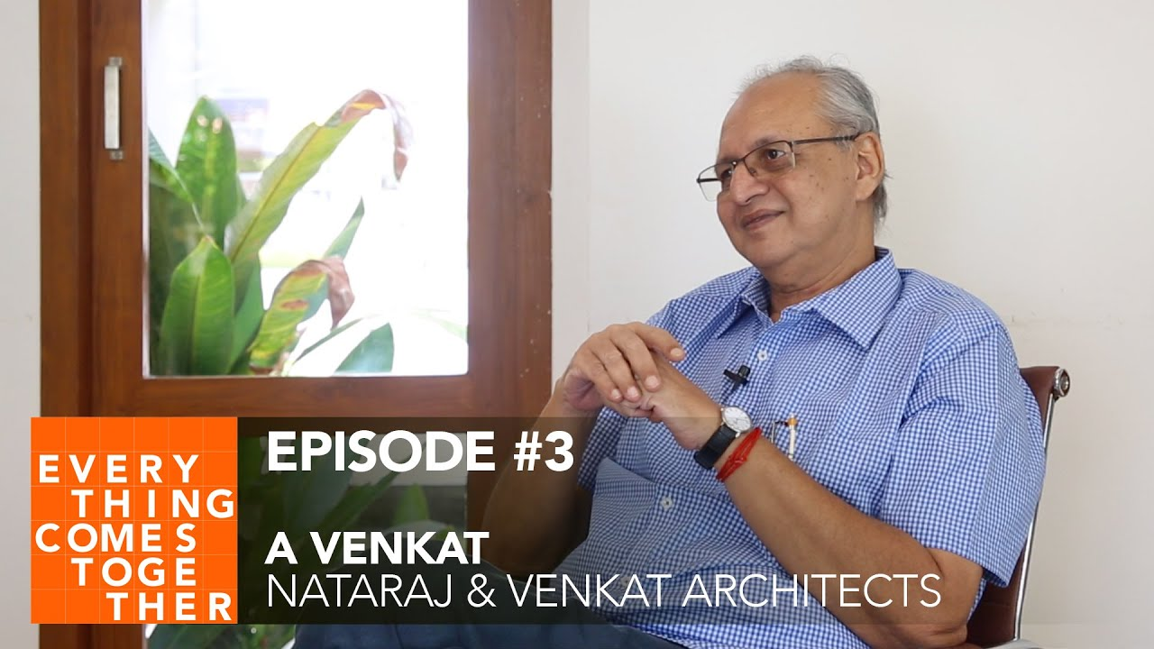 Ep #3 A Venkat (Nataraj & Venkat Architects) | Everything Comes Together Podcast