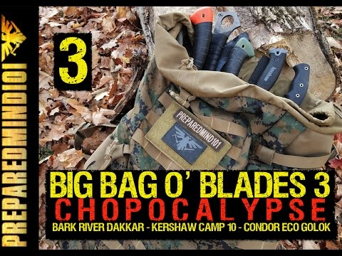 [PART 3] Big Bag O' Blades: Chopocalypse  - Preparedmind101