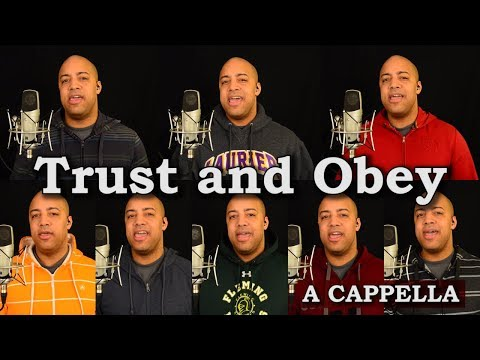 Trust and Obey (A Cappella)