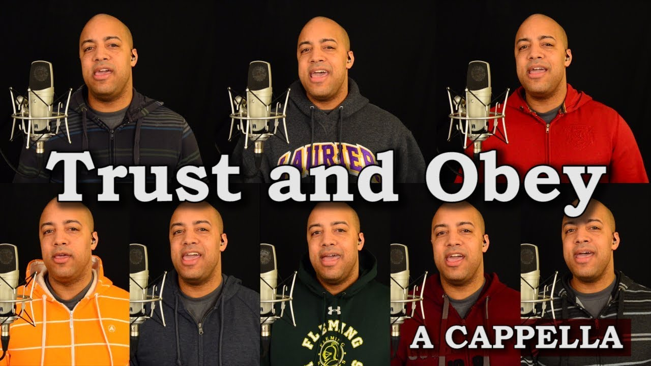 Trust And Obey A Cappella Youtube