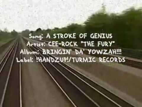 A STROKE OF GENIUS - Cee-Rock ''The Fury'' [from highly acclaimed 'Bringin' Da' Yowzah!!!' album]
