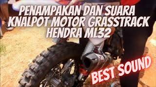 PENAMPAKAN DAN SUARA KNALPOT MOTOR HENDRA ML 32 #Best Sound