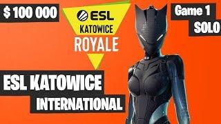 Fortnite ESL Katowice INTERNATIONAL [SOLO] Tournament Game 1 Highlights - Fortnite Tournament 2019