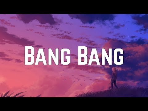 Jessie J - Bang Bang ft. Ariana Grande & Nicki Minaj (Lyrics)