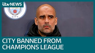 Why has Manchester City been banned from Champions League for two years by UEFA  ITV News