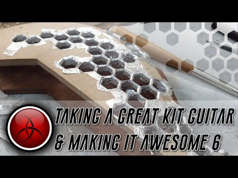 Taking a Great Kit Guitar and making it Awesome - Episode 6