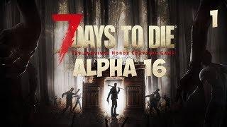 7 Days To Die (Alpha 16) #1 Выжить в одиночку