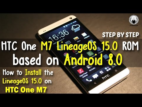 How to Install the LineageOS 15 0 on HTC One M7 | LineageOS Based On  Android OREO (Official Video)
