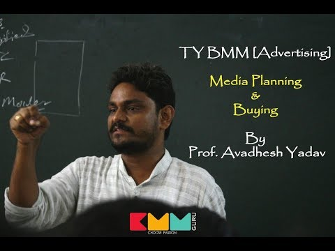 Media Planning & Buying (TYBMM) by Prof. Avadhesh Yadav ||BMM GURU||