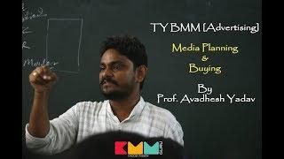 Media Planning & Buying (TYBMM) by Prof. Avadhesh Yadav ||BMM GURU||