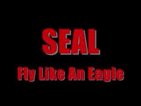 SEAL: Fly Like An Eagle