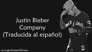 Justin Bieber - Company (Traducida al español)